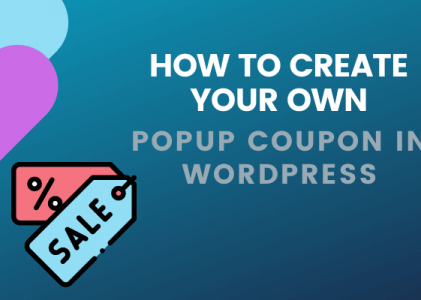 How To Create Your Own Coupon Popup in WordPress