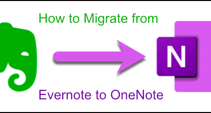 How to Migrate Your Evernote Notes to Microsoft OneNote
