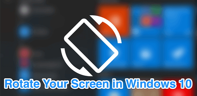 How To Rotate The Screen In Windows 10